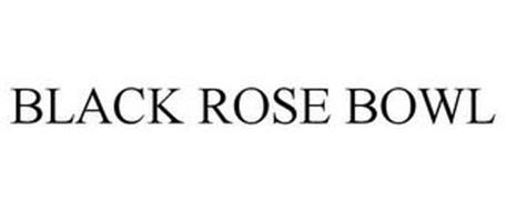 BLACK ROSE BOWL