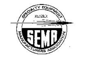 SEMA, SPECIALTY EQUIPMENT MANUFACTURERS ASSOCIATION Trademark of