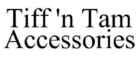 TIFF 'N TAM ACCESSORIES