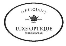 OPTICIANS WORLD'S FINEST OPTICS LUXE OPTIQUE FINE EYEWEAR