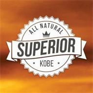 ALL NATURAL SUPERIOR KOBE