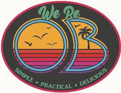 WE BE OB SIMPLE PRACTICAL DELICIOUS