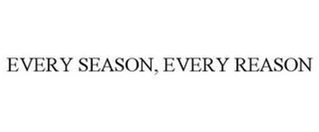 EVERY SEASON, EVERY REASON