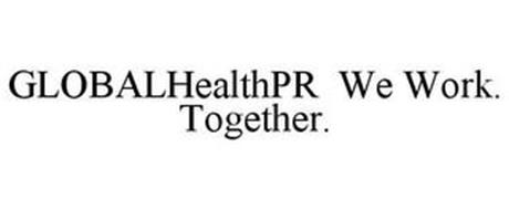 GLOBALHEALTHPR WE WORK. TOGETHER.