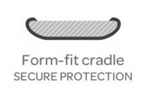 FORM-FIT CRADLE SECURE PROTECTION