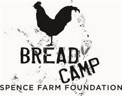 BREAD CAMP SPENCE FARM FOUNDATION
