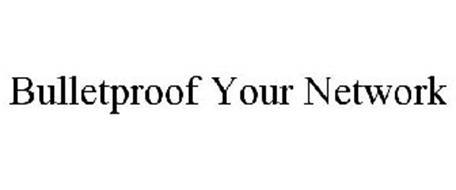 BULLETPROOF YOUR NETWORK