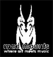 M MAD MOUNTS WHERE ART MEETS MUSIC
