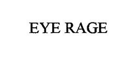 EYE RAGE