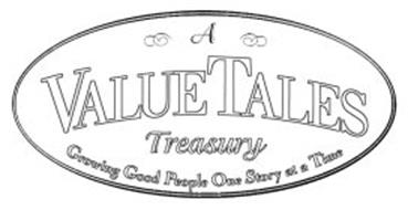 A VALUETALES TREASURY GROWING GOOD PEOPLE ONE STORY AT A TIME