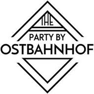 THE PARTY BY OSTBAHNHOF