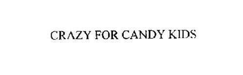 CRAZY FOR CANDY KIDS