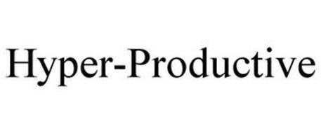 HYPER-PRODUCTIVE
