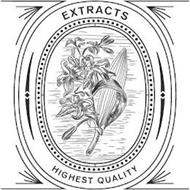 EXTRACTS HIGHEST QUALITY