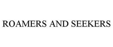 ROAMERS AND SEEKERS