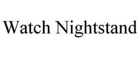 WATCH NIGHTSTAND
