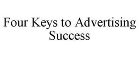FOUR KEYS TO ADVERTISING SUCCESS