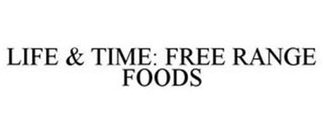 LIFE & TIME FREE RANGE FOODS