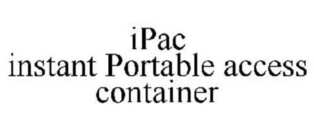 IPAC INSTANT PORTABLE ACCESS CONTAINER