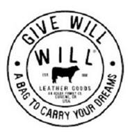 GIVE WILL A BAG TO CARRY YOUR DREAMS WILL LEATHER GOODS AN ADLER FAMILY CO., EUGENE OR USA