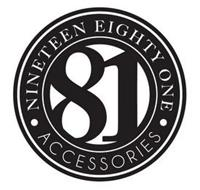 NINETEEN EIGHTY ONE  · ACCESSORIES · 81