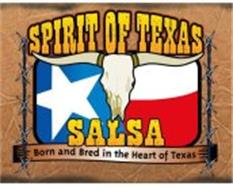 SPIRIT OF TEXAS SALSA BORN AND BRED IN THE HEART OF TEXAS