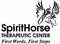SPIRITHORSE THERAPEUTIC CENTER FIRST WORDS, FIRST STEPS