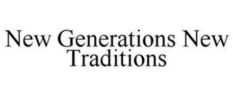 NEW GENERATIONS NEW TRADITIONS