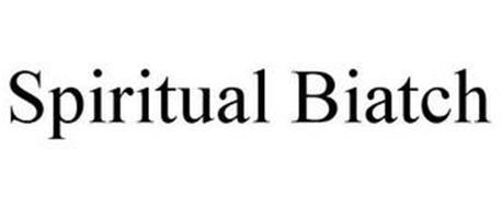 SPIRITUAL BIATCH
