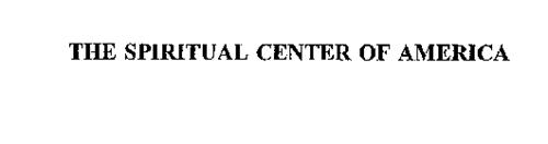 THE SPIRITUAL CENTER OF AMERICA