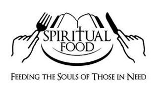 SPIRITUAL FOOD FEEDING THE SOULS OF THOSE IN NEED