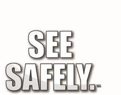 SEE SAFELY.