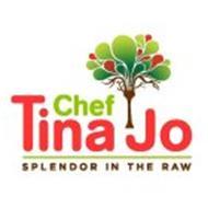 CHEF TINA JO SPLENDOR IN THE RAW