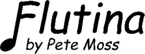 FLUTINA BY PETE MOSS