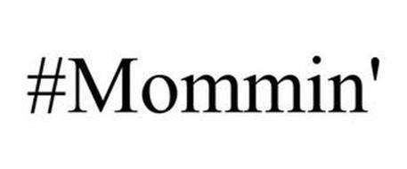 #MOMMIN'