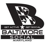 B GET ACTIVE GET SOCIAL BALTIMORE SOCIAL MARYLAND