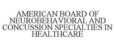 AMERICAN BOARD OF NEUROBEHAVIORAL AND CONCUSSION SPECIALTIES IN HEALTHCARE