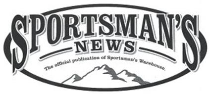 SPORTSMAN'S NEWS THE OFFICIAL PUBLICATION OF SPORTSMAN'S WAREHOUSE.