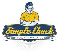 SIMPLE CHUCK SO SIMPLE, CHUCK WILL USE IT