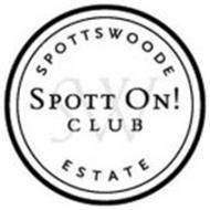 SPOTTSWOODE ESTATE SPOTT ON! CLUB