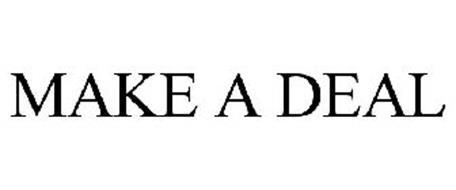 MAKE A DEAL