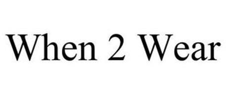 WHEN 2 WEAR