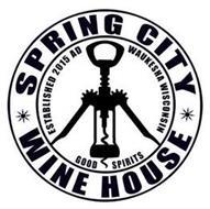 SPRING CITY WINE HOUSE ESTABLISHED 2015AD WAUKESHA WISCONSIN GOOD SPIRITS