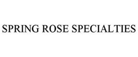 SPRING ROSE SPECIALTIES