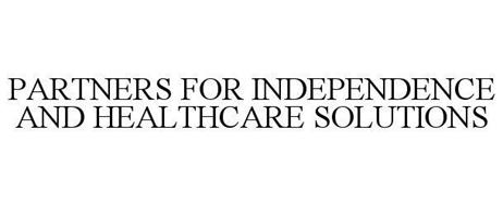 PARTNERS FOR INDEPENDENCE AND HEALTHCARE SOLUTIONS