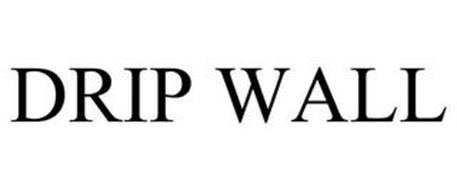 DRIP WALL
