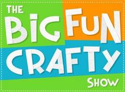 THE BIG FUN CRAFTY SHOW