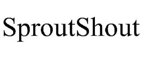 SPROUTSHOUT