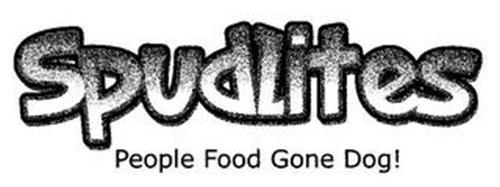 SPUDLITES PEOPLE FOOD GONE DOG!