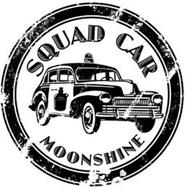 SQUAD CAR MOONSHINE